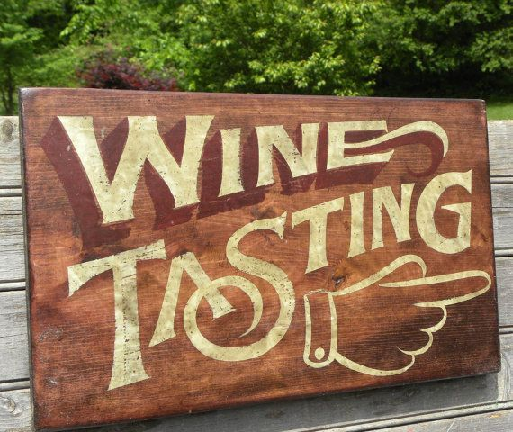 Wine Tasting sign, wooden sign, winery, hand painted, original faux vintage sign, art