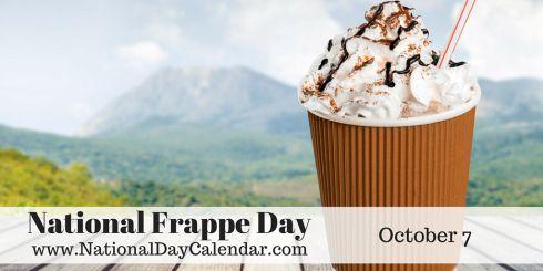 National Frappe Day - October 7