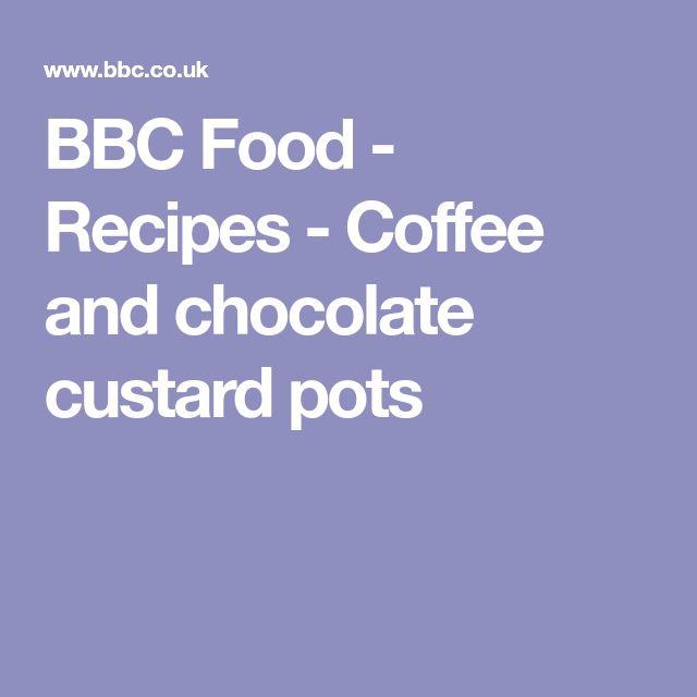BBC Food - Recipes - Coffee and chocolate custard pots