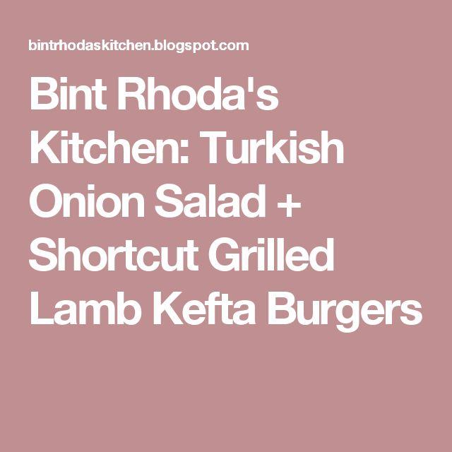 Bint Rhoda's Kitchen: Turkish Onion Salad + Shortcut Grilled Lamb Kefta Burgers