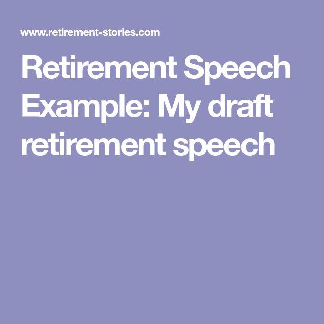 Retirement Speech Example: My draft retirement speech