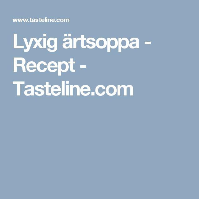Lyxig ärtsoppa - Recept - Tasteline.com