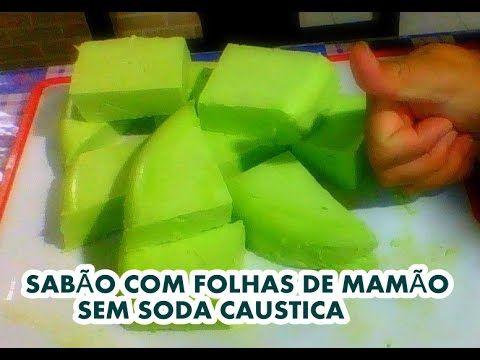 SABÃO COM FOLHAS DE MAMÃO SEM SODA CAUSTICA - YouTube