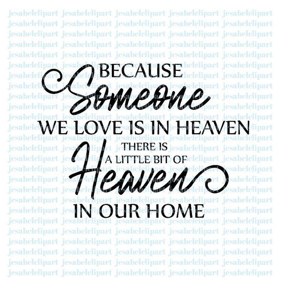 Download Because someone we love is in heaven svg, heaven svg ...