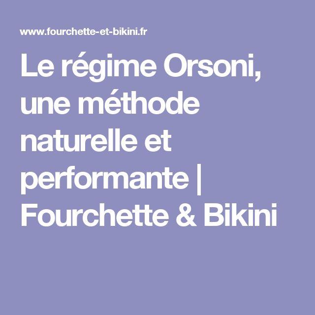 Le régime Orsoni, une méthode naturelle et performante | Fourchette & Bikini
