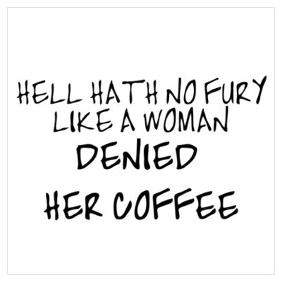 ♥ coffee ♥ please ♥: Hells Hath, Woman Deni, Coff Lovers, Quote, Coff Time, Funny, Coff Addiction, True Stories, Coff Break