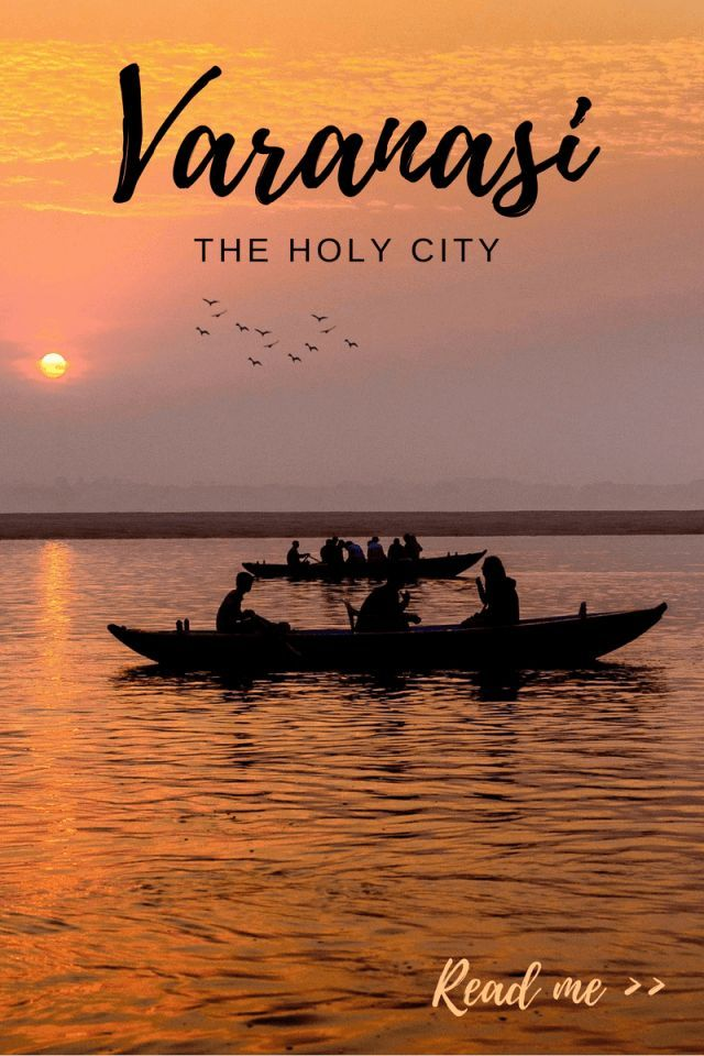 Not only is Varanasi, or Benares, India's oldest living city but it's also the holiest. Here's why you'll fall in love with the spiritual capital of India.