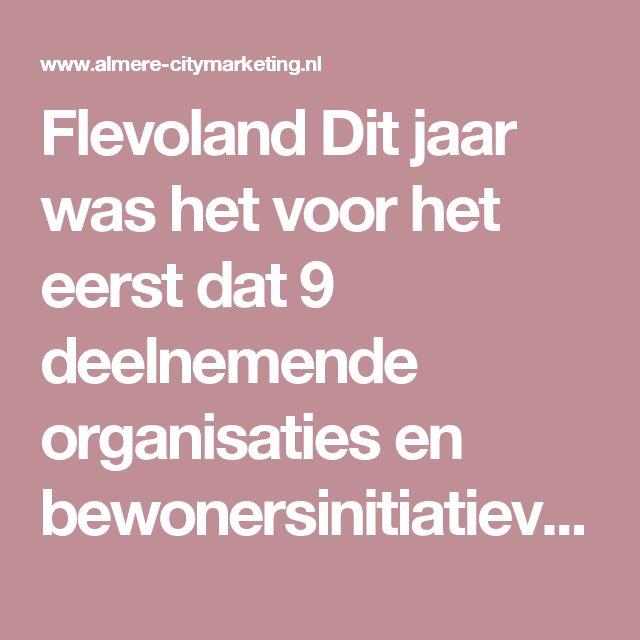 Flevoland Dit jaar was het voor het eerst dat 9 deelnemende organisaties en bewonersinitiatieven op 7 verschillende locaties samenwerkten tot een mooi programma. In totaal zijn er maar liefst 3072 bezoekers ontvangen!