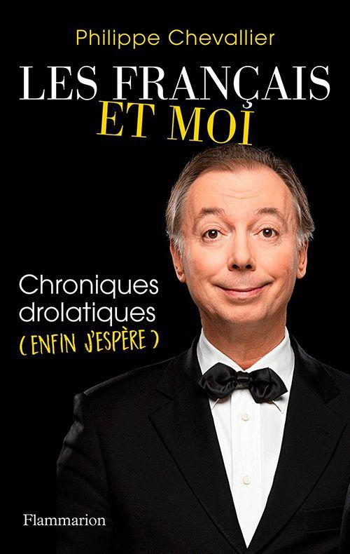 Les Français et moi, Chroniques drolatiques (enfin j'espère)