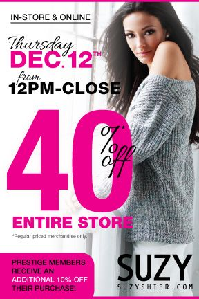 Get your holiday outfit at Suzy Shier! 40% Off the Entire Store - Thursday, Dec. 12th - noon 'til close!