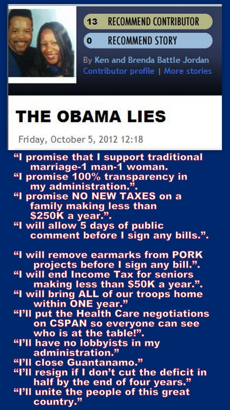Read the above and digest. Lies, lies and more lies. Americans voted for one man but got another! He knew what we wanted to hear And made us promises he had no intention of keeping! He broke promises to help Hurricane Sandy victims! Some were STILL without heat wholeheartedly vacationed in Hawaii! No longer do I believe him! Should have learned that from the 1st term Hard lesson eh?