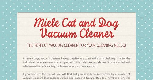 Miele Cat and Dog Vacuum Cleaner-The Perfect #VacuumCleaner for your cleaning needs!