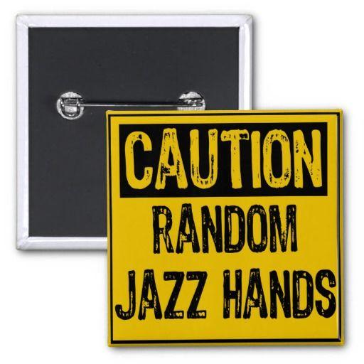 Caution Sign- Random Jazz Hands Yellow Black Buttons