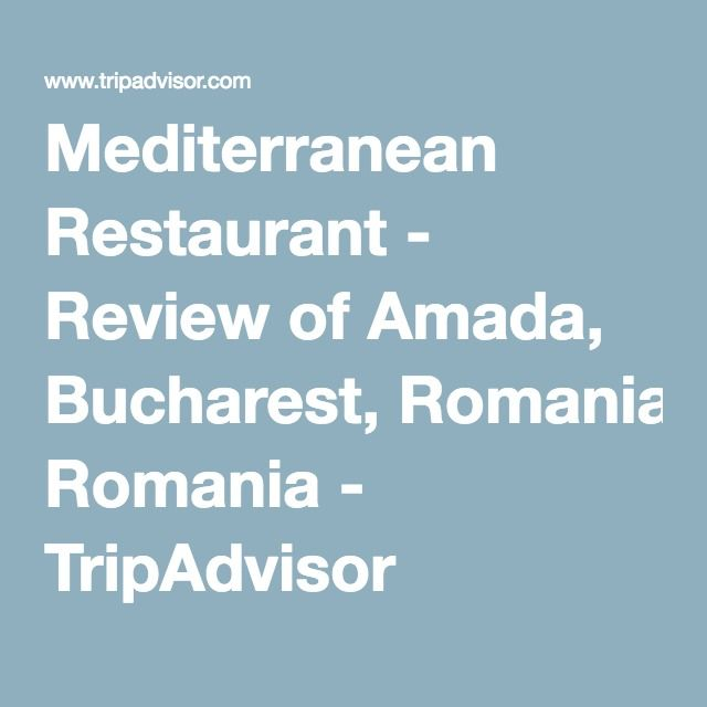 Mediterranean Restaurant - Review of Amada, Bucharest, Romania - TripAdvisor