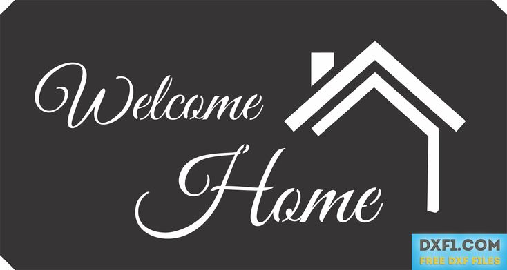 Welcome Home Cut File DXF SVG - FREE DXF FILES. FREE CAD SOFTWARE - DXF1.com