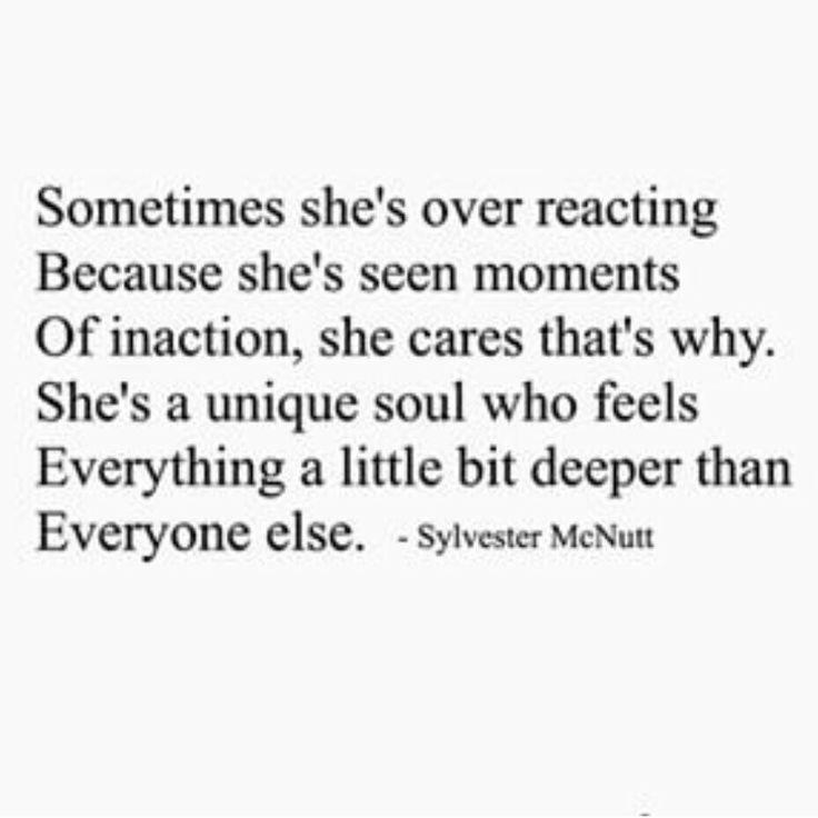 Sometimes she's over reacting.