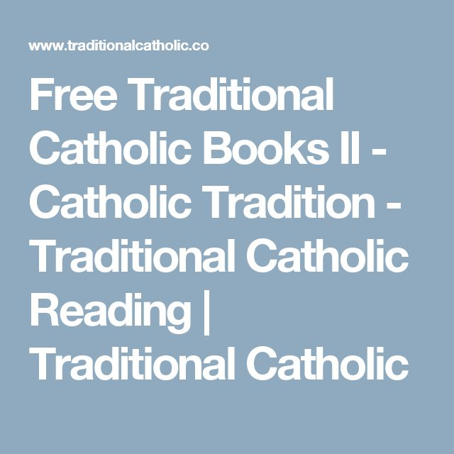 Free Traditional Catholic Books II - Catholic Tradition - Traditional Catholic Reading | Traditional Catholic