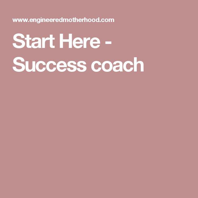 Start Here - Success coach