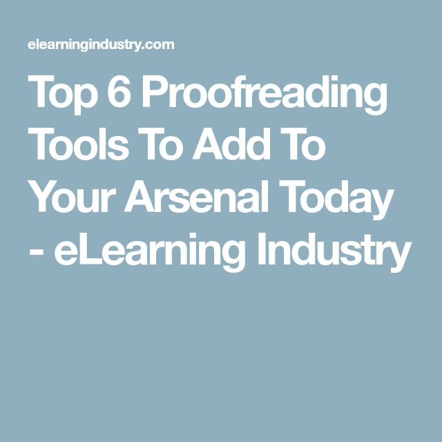 Top 6 Proofreading Tools To Add To Your Arsenal Today - eLearning Industry