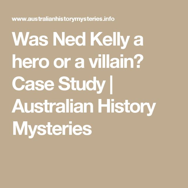 ned kelly hero or villian Debate about ned kelly- hero or villain: hero or vilain.