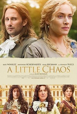 A Little Chaos~very good movie, I loved it...this is the last movie that I watched that Alan Rickman was in...gosh he was such a good actor