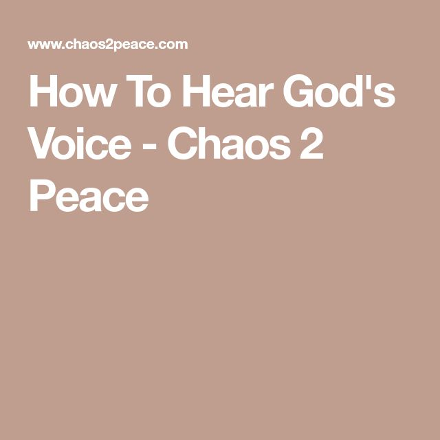 How To Hear God's Voice - Chaos 2 Peace