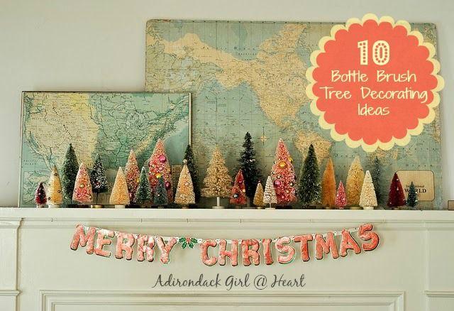 10 Bottle Brush Tree Decorating Ideas by Adirondack Girl @ Heart