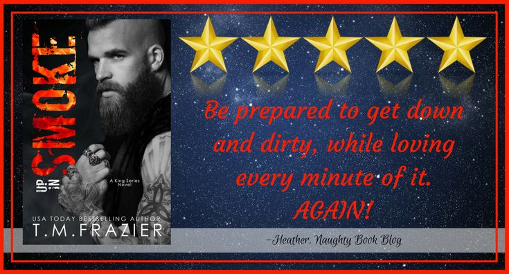 Blog Tour With Review: Up In Smoke by T.M. Frazier – Naughty Book Blog
