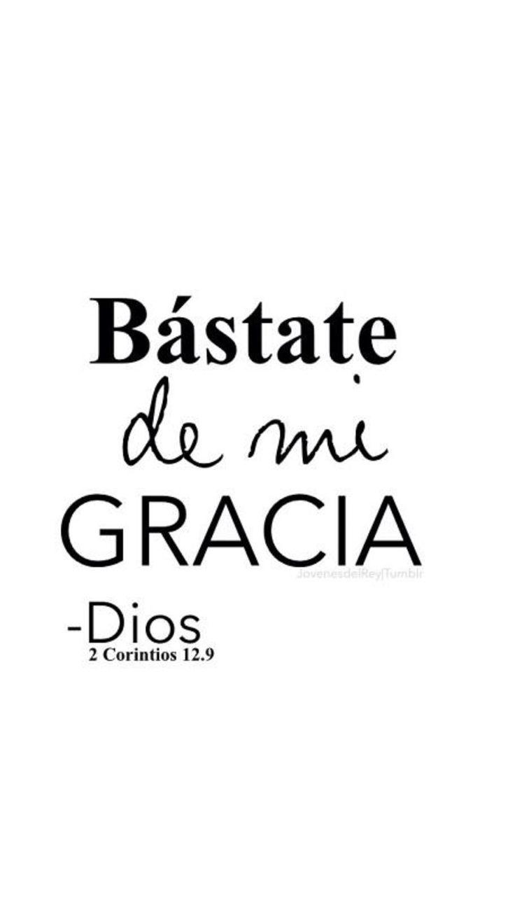 << Bástate de mi Gracia >>. 2 Corintios 12:9