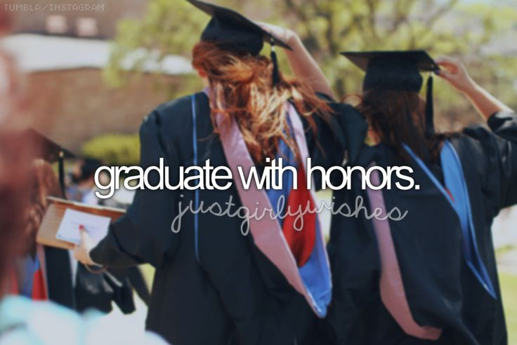 Graduate college with honors is a personal goal to make me feel good