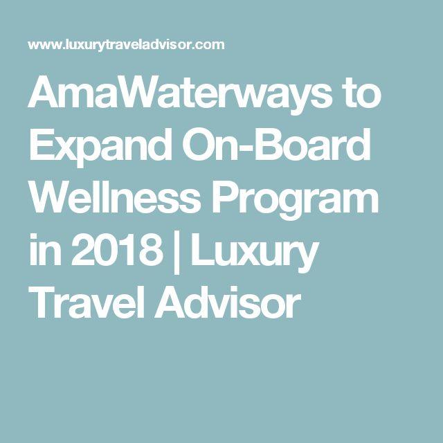 AmaWaterways to Expand On-Board Wellness Program in 2018 | Luxury Travel Advisor #traveladvisor