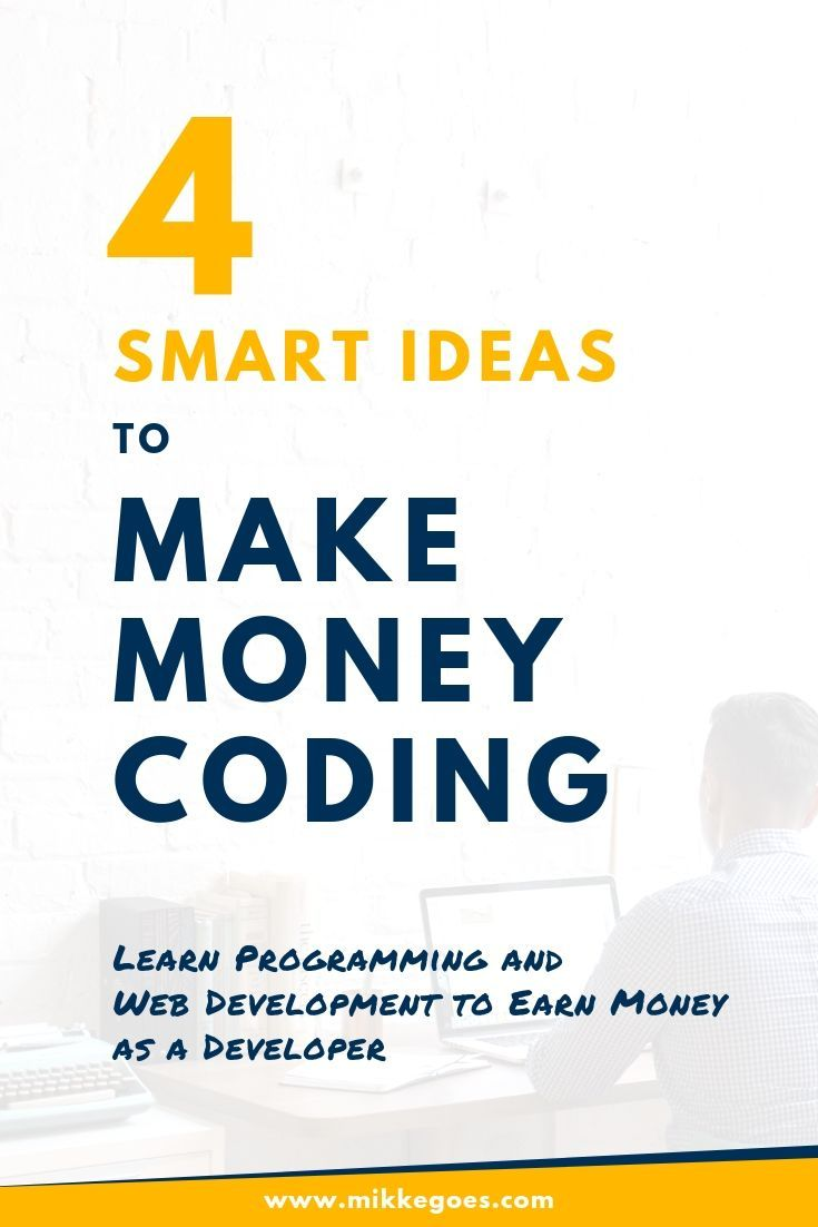 Make Money Coding: 4 Ways to Earn Income With Your Coding Skills