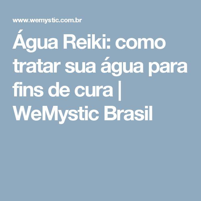 Água Reiki: como tratar sua água para fins de cura | WeMystic Brasil
