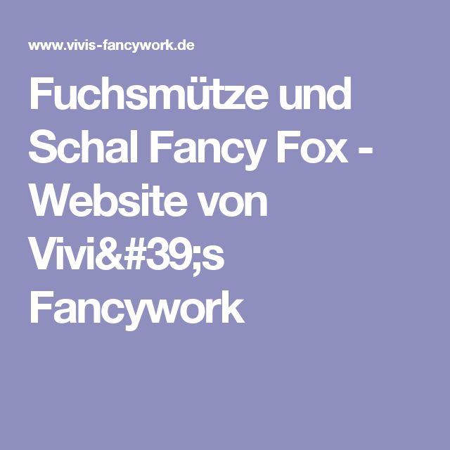 Fuchsmütze und Schal Fancy Fox - Website von Vivi's Fancywork