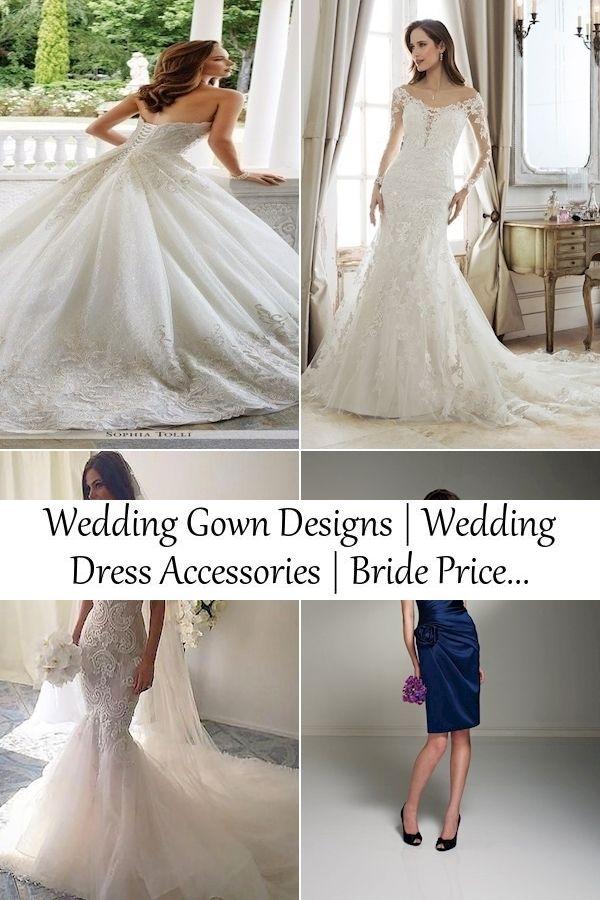 Wedding Gown Designs Wedding Dress Accessories Bride Price In 2020 Wedding Dresses Wedding Dress Accessories Summer Wedding Dress Beach