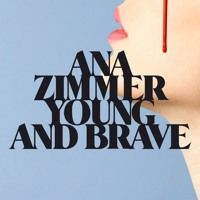 Young and Brave by Ana Zimmer on SoundCloud