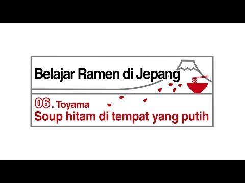 06.Toyama「Soup hitam di tempat yang putih.」 - YouTube