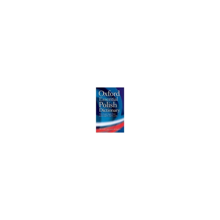 Oxford Essential Polish Dictionary : Polish-english / English-polish / Polsko-angielski /