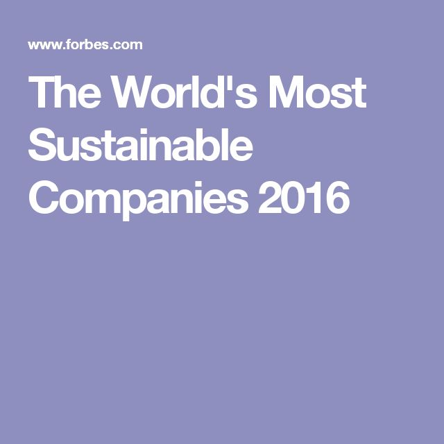 The World's Most Sustainable Companies 2016