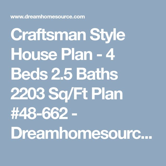 Craftsman Style House Plan - 4 Beds 2.5 Baths 2203 Sq/Ft Plan #48-662 - Dreamhomesource.com