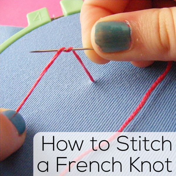 How to Stitch a French Knot - embroidery video