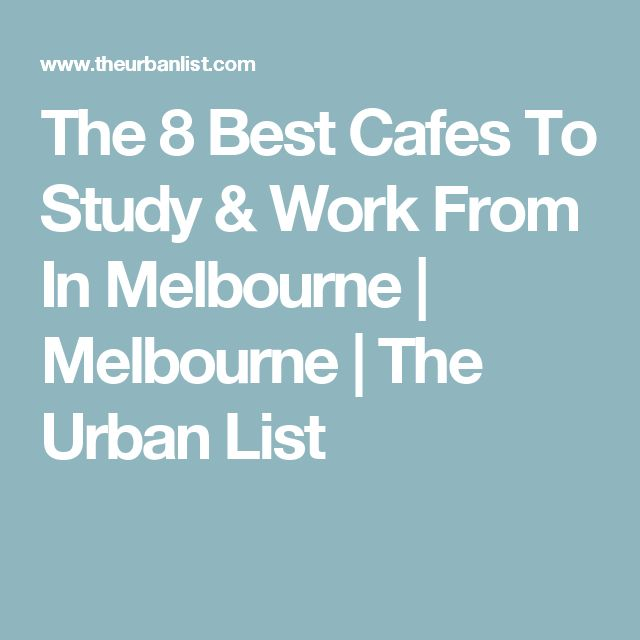 The 8 Best Cafes To Study & Work From In Melbourne   Melbourne   The Urban List