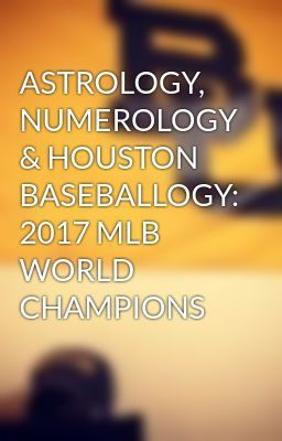 """I just published """"Astros Clinch Franchise-First World Series Title with Nov. 1, Game 7 Win"""" of my story """"ASTROLOGY, NUMEROLOGY & HOUSTON BASEBALLOGY: 2017 MLB WORLD CHAMPIONS""""."""