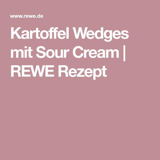 Kartoffel Wedges mit Sour Cream | REWE Rezept