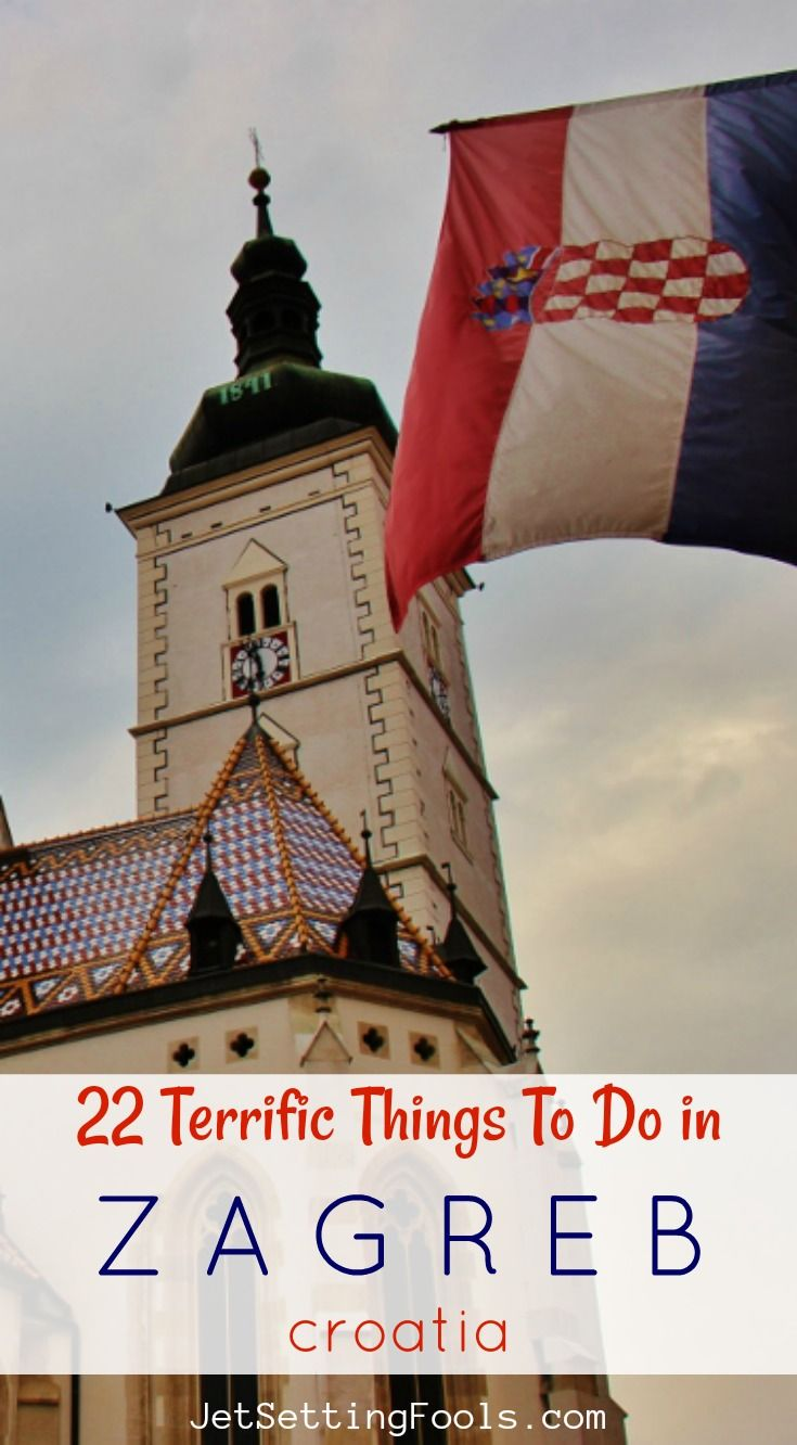 22 Terrific Things To Do In Zagreb Croatia Jetsetting Fools Croatia Travel Things To Do