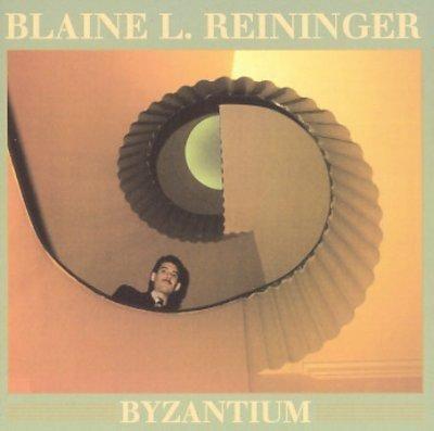 Blaine L. Reininger - Byzantium