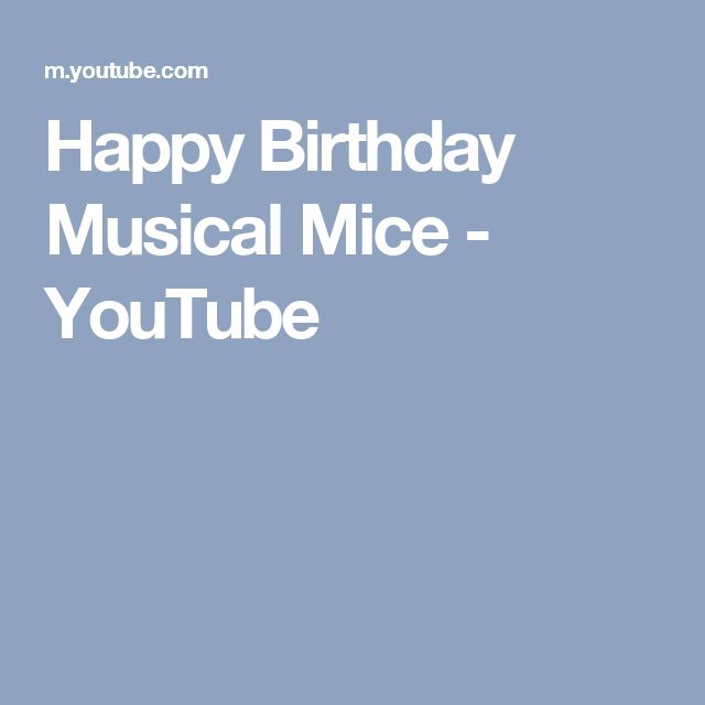 Happy Birthday Musical Mice - YouTube