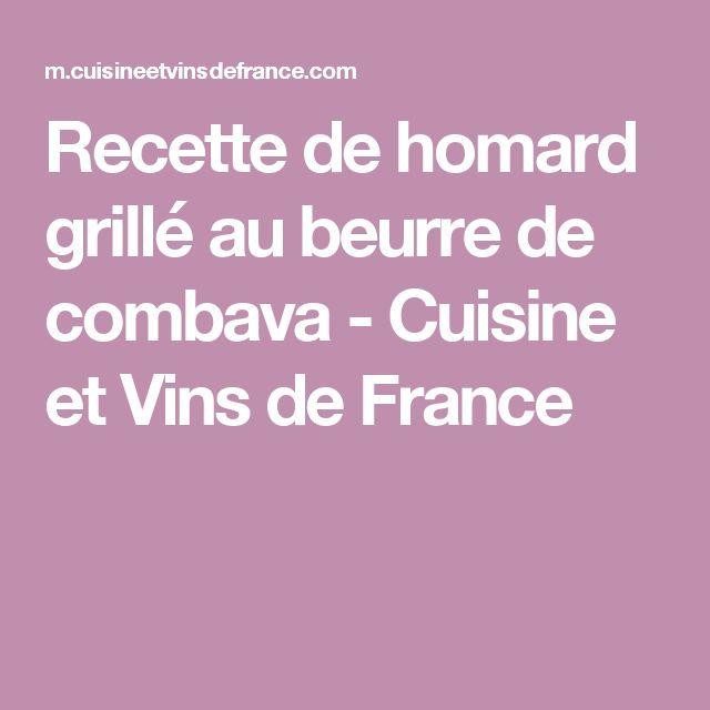 Recette de homard grillé au beurre de combava - Cuisine et Vins de France
