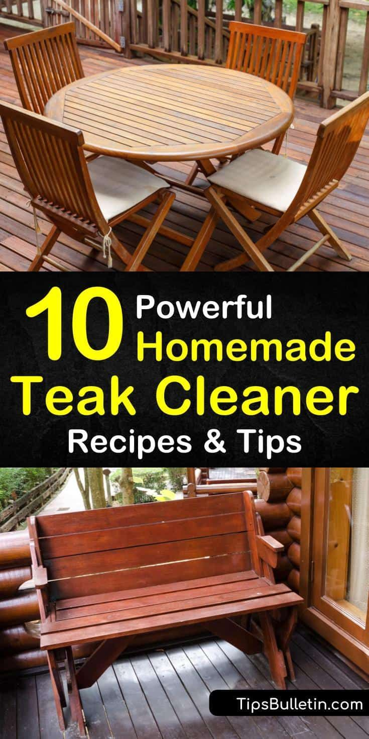 10 Powerful Homemade Teak Cleaner Recipes And Tips Teak Patio Furniture Clean Outdoor Furniture Backyard Furniture
