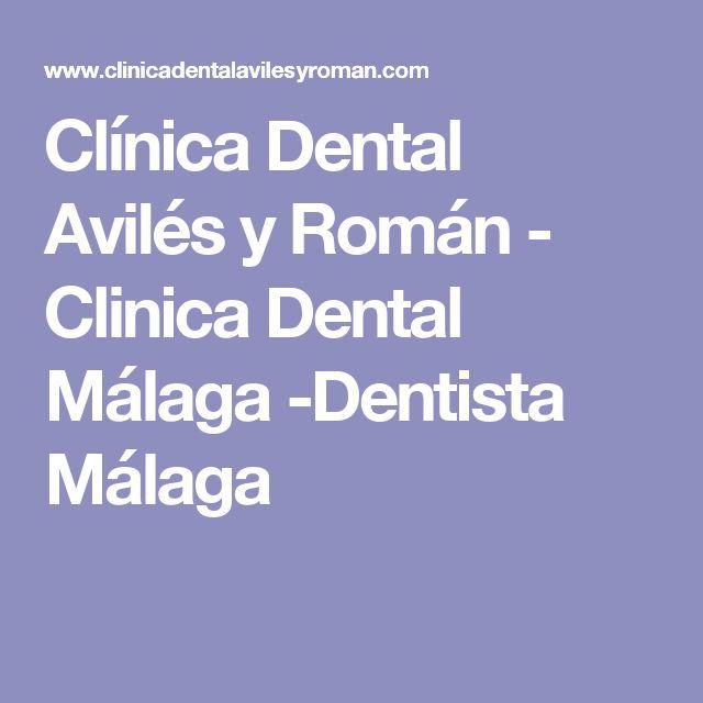 Clínica Dental Avilés y Román - Clinica Dental Málaga -Dentista Málaga